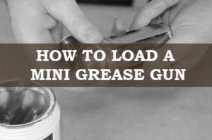 Loading a Mini Grease Gun