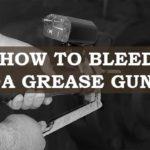 bleeding grease gun easily