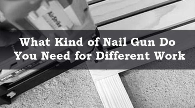 what type of nail gun you should use