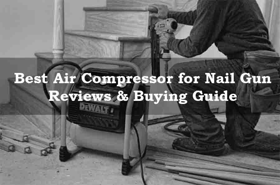 Best Air Compressor for Nail Guns