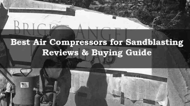 Best air compressor for sandblasting.