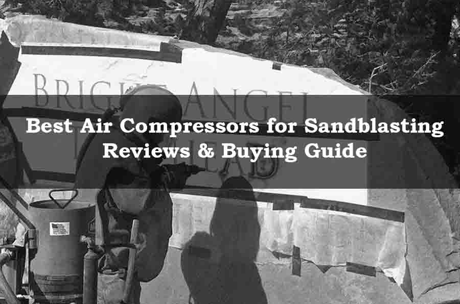 Best air compressor for sandblasting.