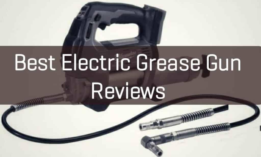 Best Electric Grease Gun